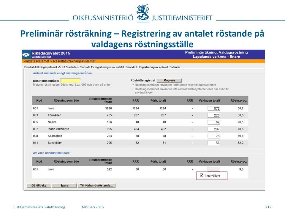 Preliminär rösträkning – Registrering av antalet röstande på valdagens röstningsställe 212februari 2015Justitieministeriets valutbildning
