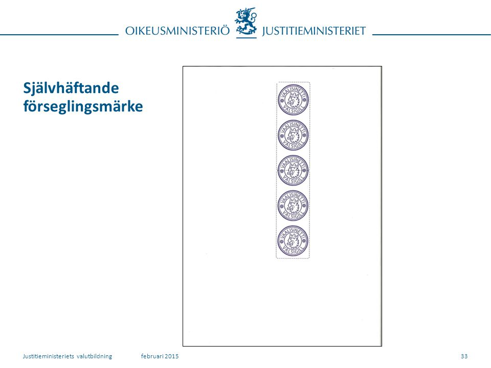 Självhäftande förseglingsmärke februari 2015Justitieministeriets valutbildning33