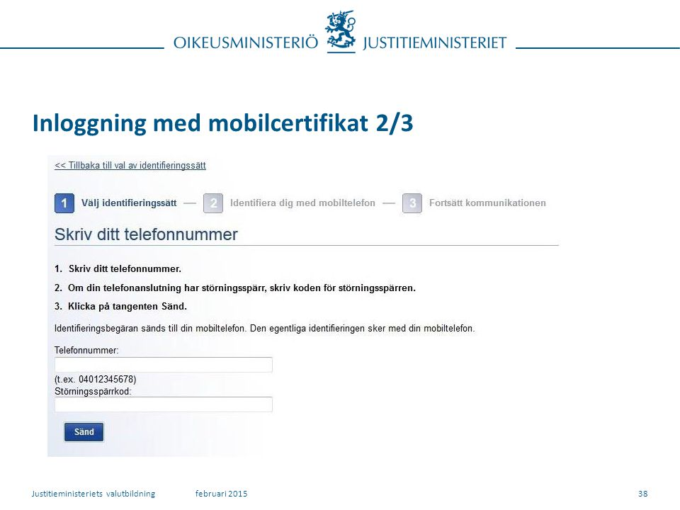 Inloggning med mobilcertifikat 2/3 38februari 2015Justitieministeriets valutbildning
