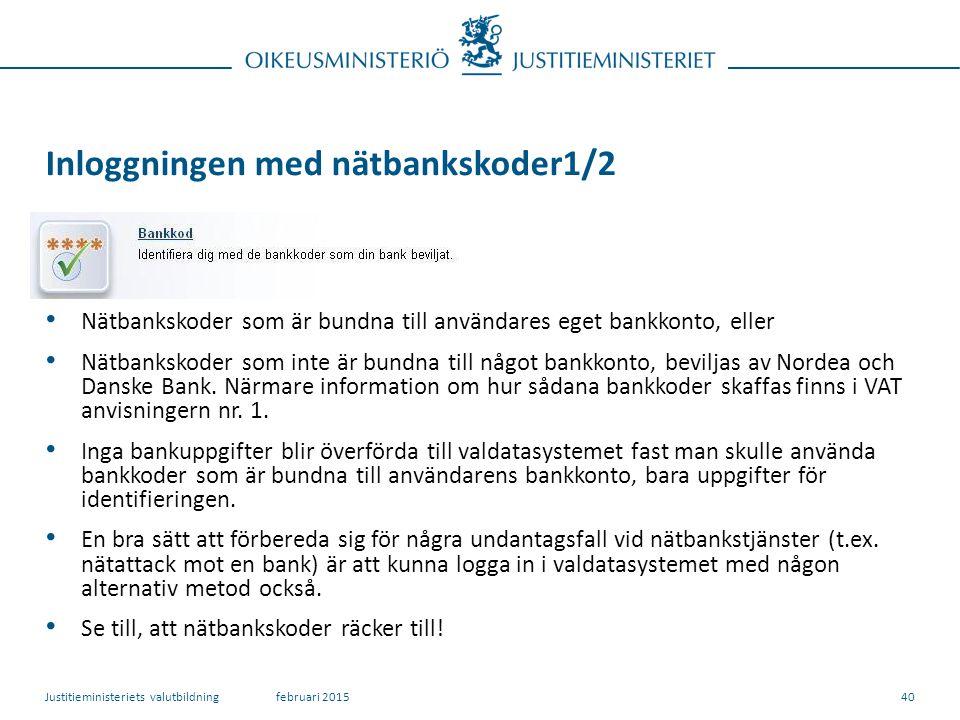 Inloggningen med nätbankskoder1/2 Nätbankskoder som är bundna till användares eget bankkonto, eller Nätbankskoder som inte är bundna till något bankkonto, beviljas av Nordea och Danske Bank.