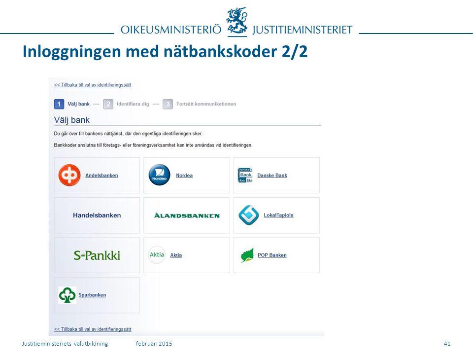 Inloggningen med nätbankskoder 2/2 41februari 2015Justitieministeriets valutbildning