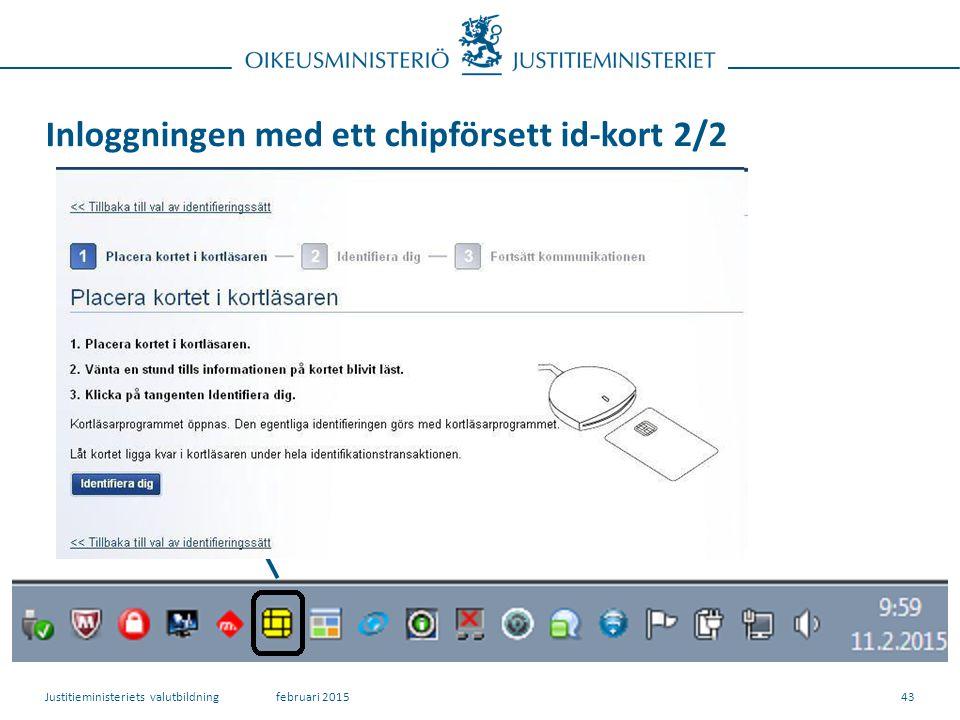 Inloggningen med ett chipförsett id-kort 2/2 43februari 2015Justitieministeriets valutbildning