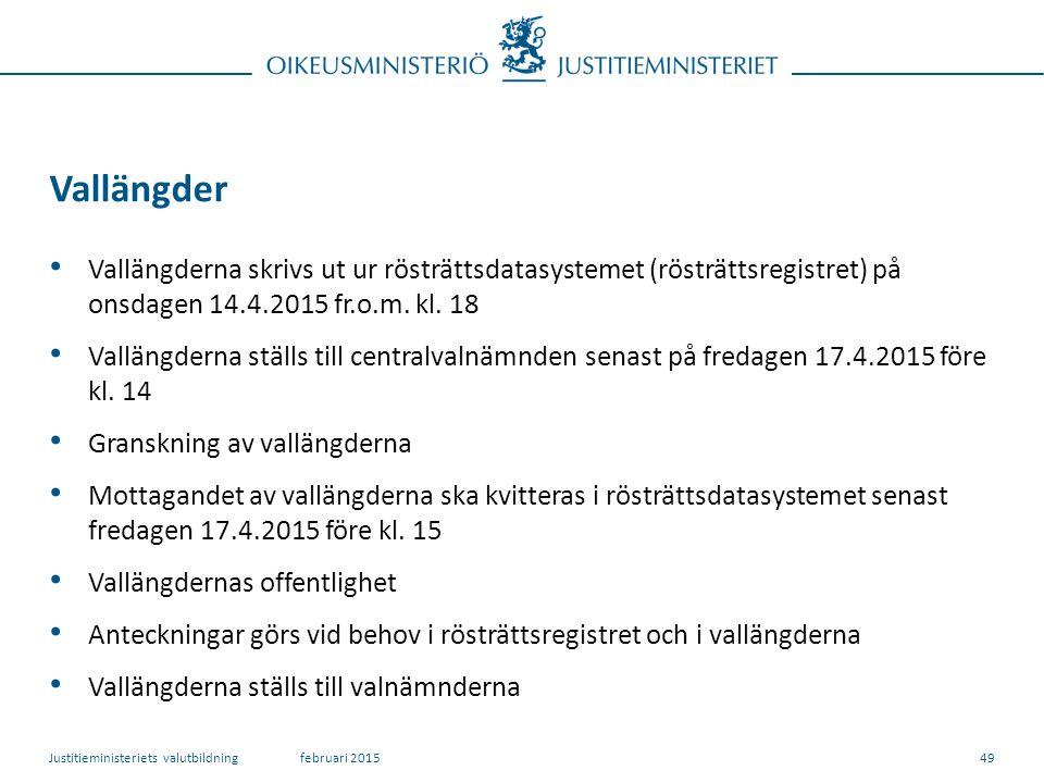 Vallängder Vallängderna skrivs ut ur rösträttsdatasystemet (rösträttsregistret) på onsdagen 14.4.2015 fr.o.m.