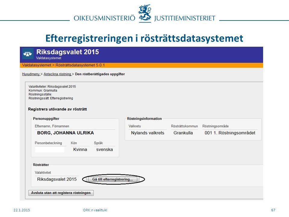 Efterregistreringen i rösträttsdatasystemet ORK:n vaalituki22.1.201567
