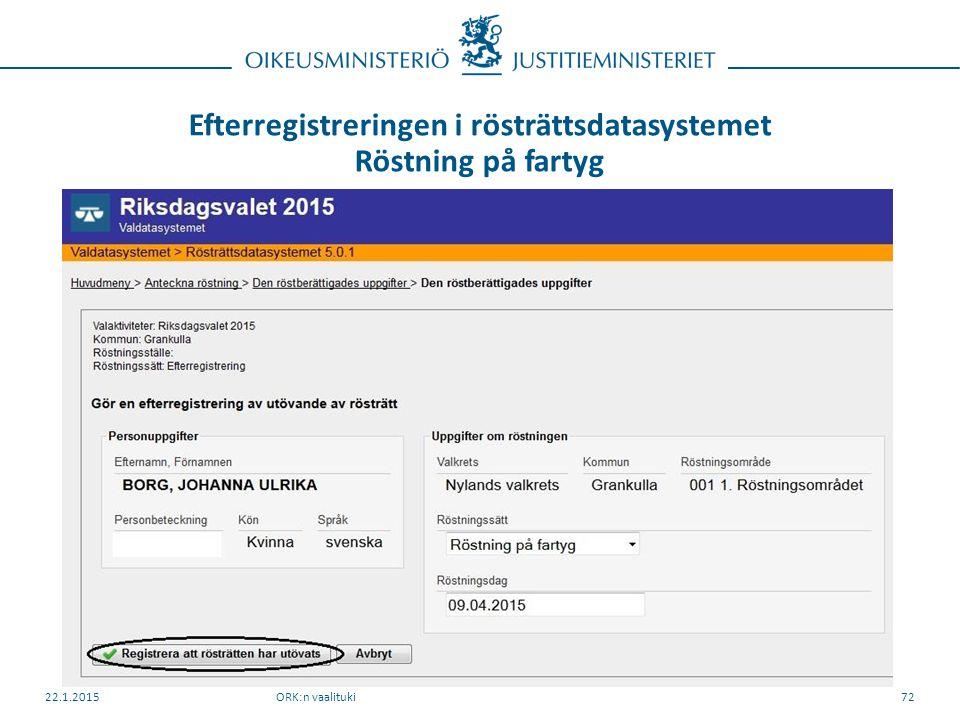 Efterregistreringen i rösträttsdatasystemet Röstning på fartyg ORK:n vaalituki22.1.201572