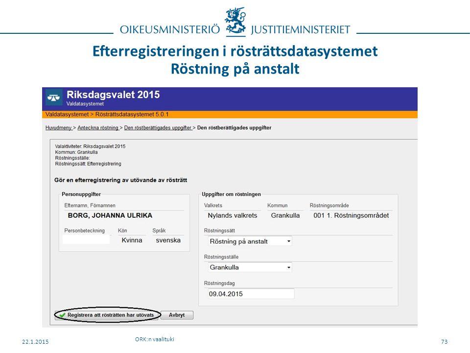 Efterregistreringen i rösträttsdatasystemet Röstning på anstalt ORK:n vaalituki 22.1.201573