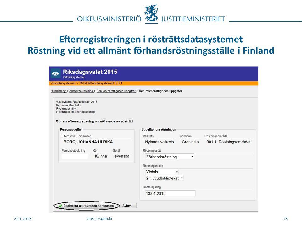Efterregistreringen i rösträttsdatasystemet Röstning vid ett allmänt förhandsröstningsställe i Finland ORK:n vaalituki22.1.201575