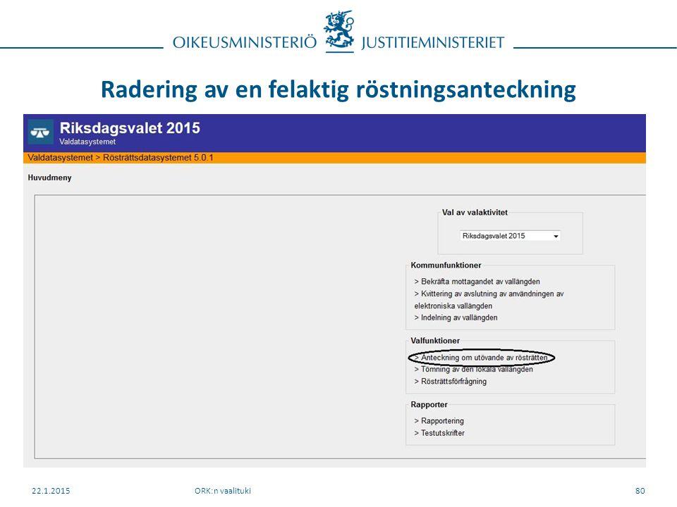 Radering av en felaktig röstningsanteckning ORK:n vaalituki22.1.201580