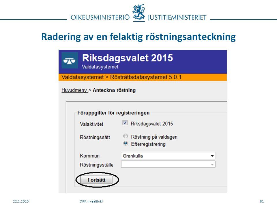 Radering av en felaktig röstningsanteckning ORK:n vaalituki22.1.201581