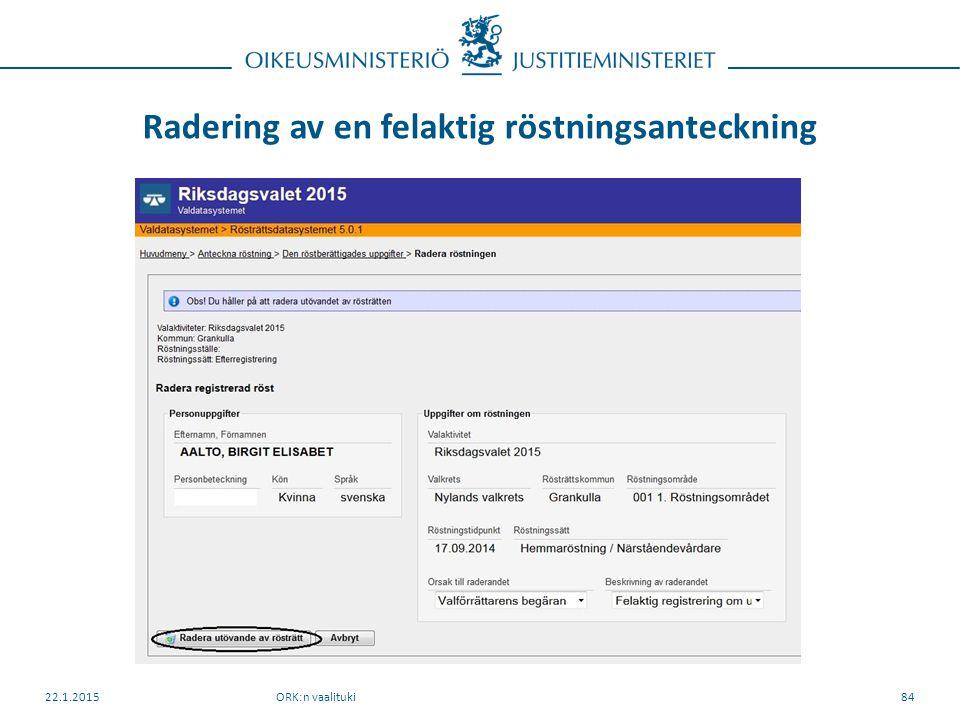 Radering av en felaktig röstningsanteckning ORK:n vaalituki22.1.201584