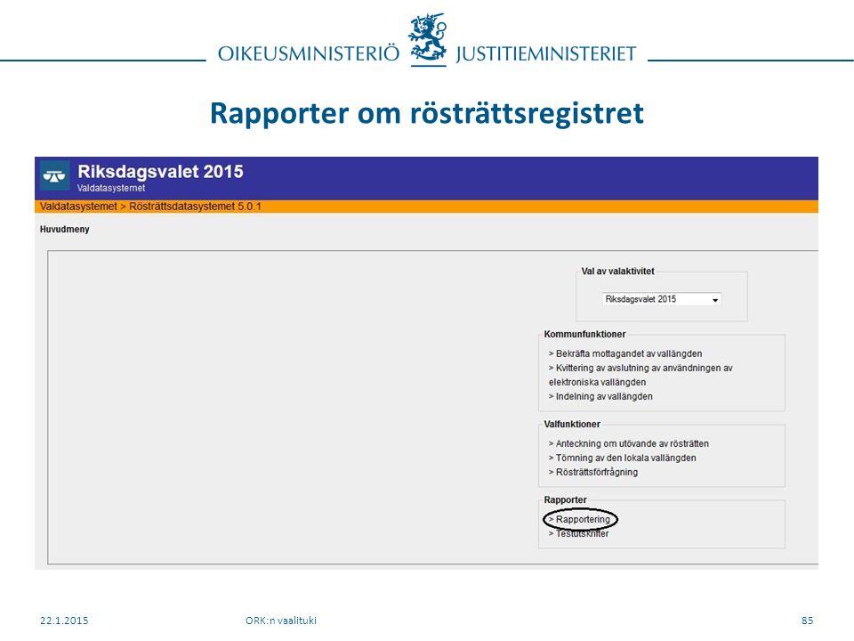 Rapporter om rösträttsregistret ORK:n vaalituki22.1.201585