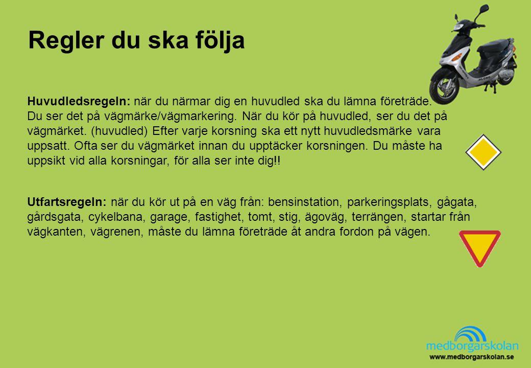 Regler du ska följa Utfartsregeln: när du kör ut på en väg från: bensinstation, parkeringsplats, gågata, gårdsgata, cykelbana, garage, fastighet, tomt