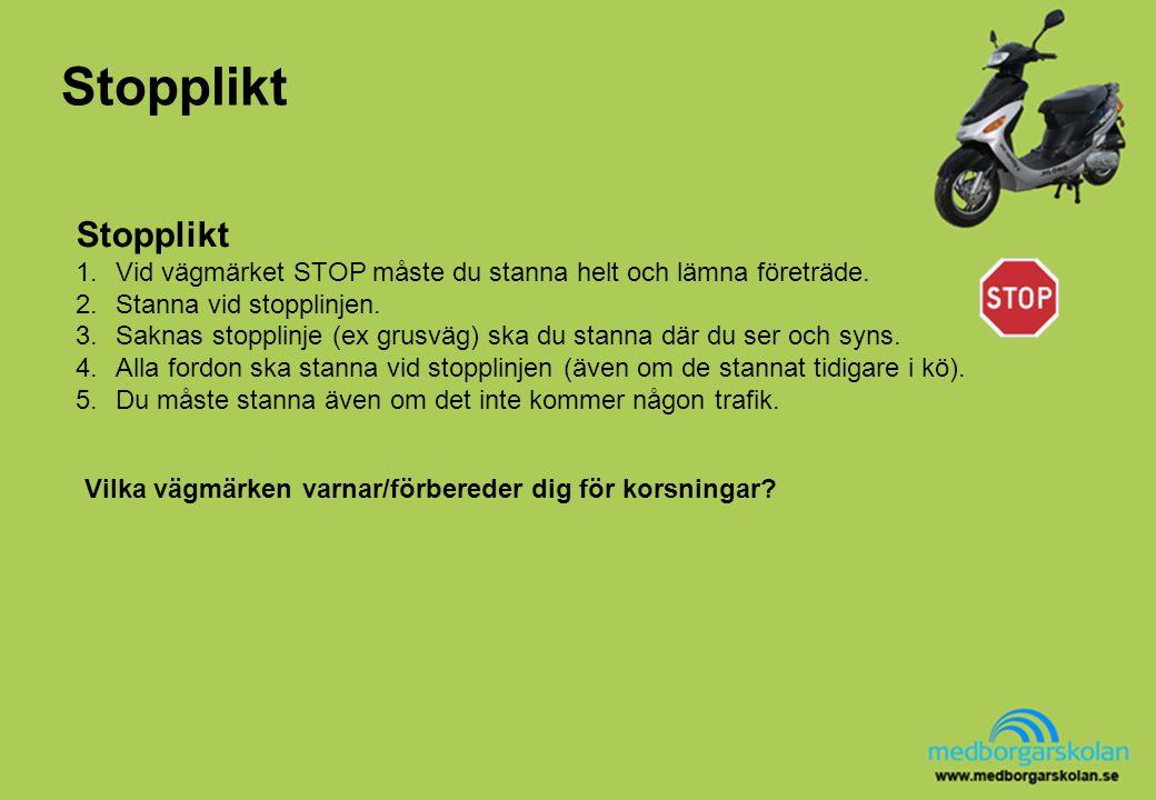 Stanna och parkera När du kör din moped måste du känna till reglerna om stannande/parkering.