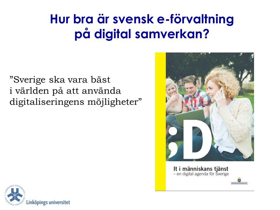 """Hur bra är svensk e-förvaltning på digital samverkan? """"Sverige ska vara bäst i världen på att använda digitaliseringens möjligheter"""""""