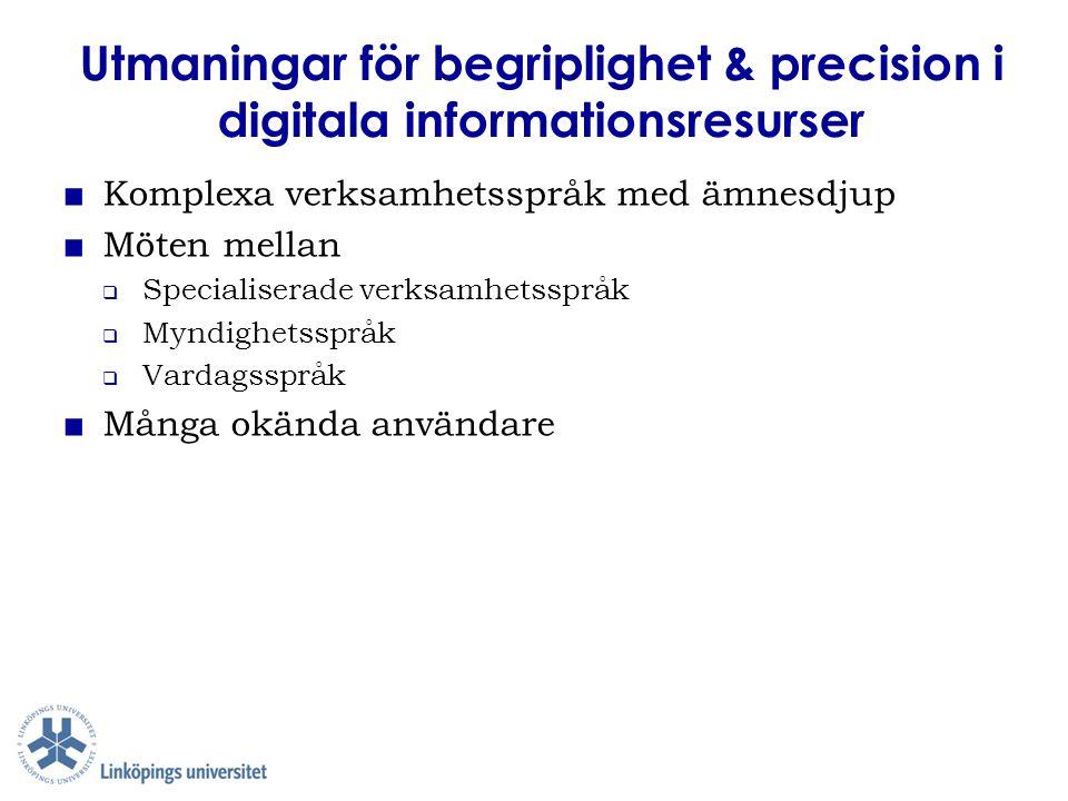 Utmaningar för begriplighet & precision i digitala informationsresurser ■ Komplexa verksamhetsspråk med ämnesdjup ■ Möten mellan  Specialiserade verk