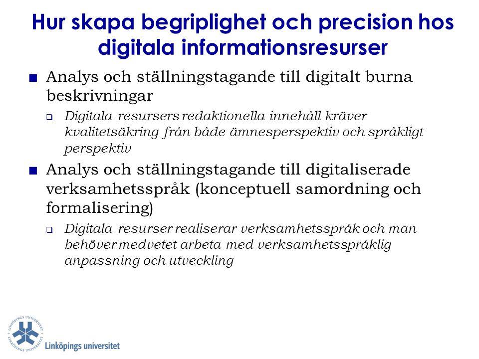 Hur skapa begriplighet och precision hos digitala informationsresurser ■ Analys och ställningstagande till digitalt burna beskrivningar  Digitala res