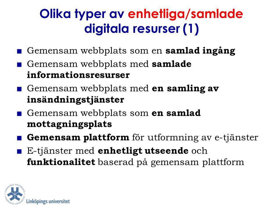 Olika typer av enhetliga/samlade digitala resurser (1) ■ Gemensam webbplats som en samlad ingång ■ Gemensam webbplats med samlade informationsresurser