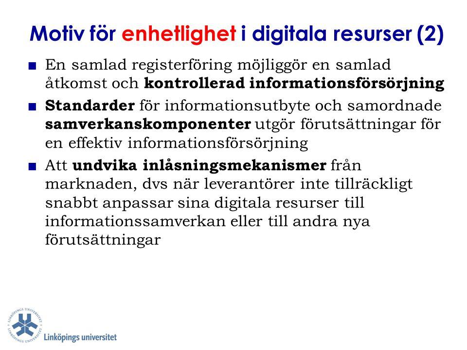 Motiv för enhetlighet i digitala resurser (2) ■ En samlad registerföring möjliggör en samlad åtkomst och kontrollerad informationsförsörjning ■ Standa