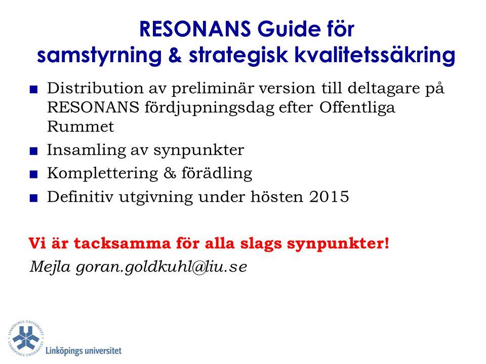 RESONANS Guide för samstyrning & strategisk kvalitetssäkring ■ Distribution av preliminär version till deltagare på RESONANS fördjupningsdag efter Off