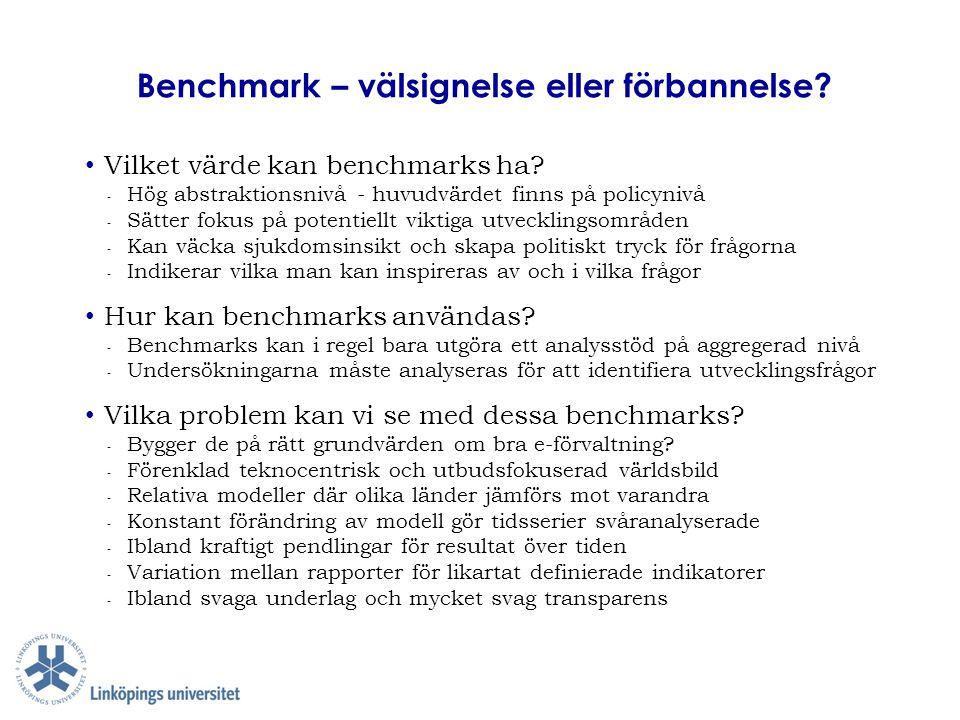 Benchmark – välsignelse eller förbannelse? Vilket värde kan benchmarks ha? ‐ Hög abstraktionsnivå - huvudvärdet finns på policynivå ‐ Sätter fokus på