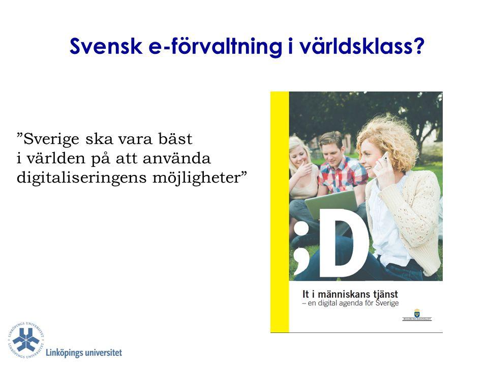"""Svensk e-förvaltning i världsklass? """"Sverige ska vara bäst i världen på att använda digitaliseringens möjligheter"""""""