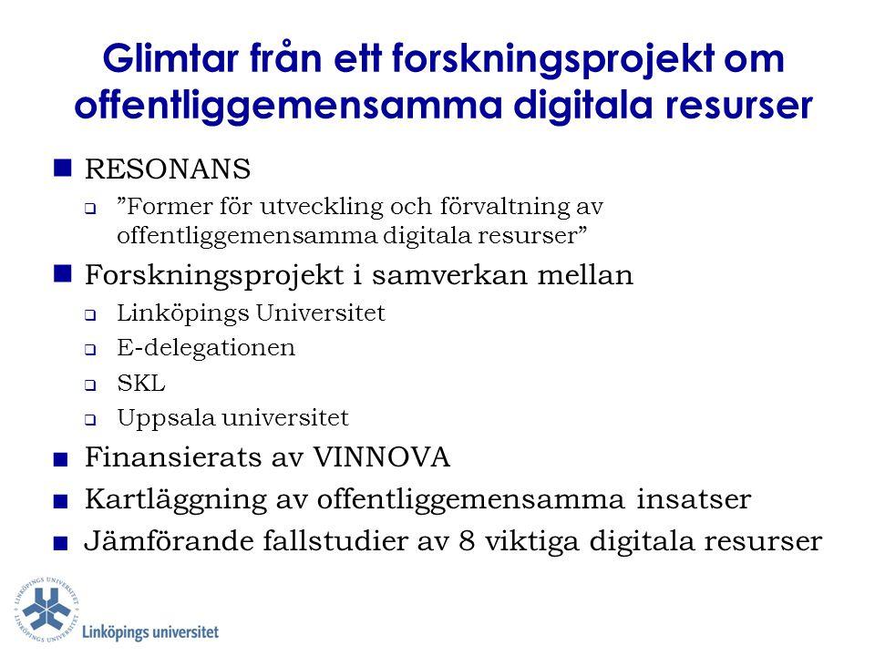 """Glimtar från ett forskningsprojekt om offentliggemensamma digitala resurser RESONANS  """"Former för utveckling och förvaltning av offentliggemensamma d"""