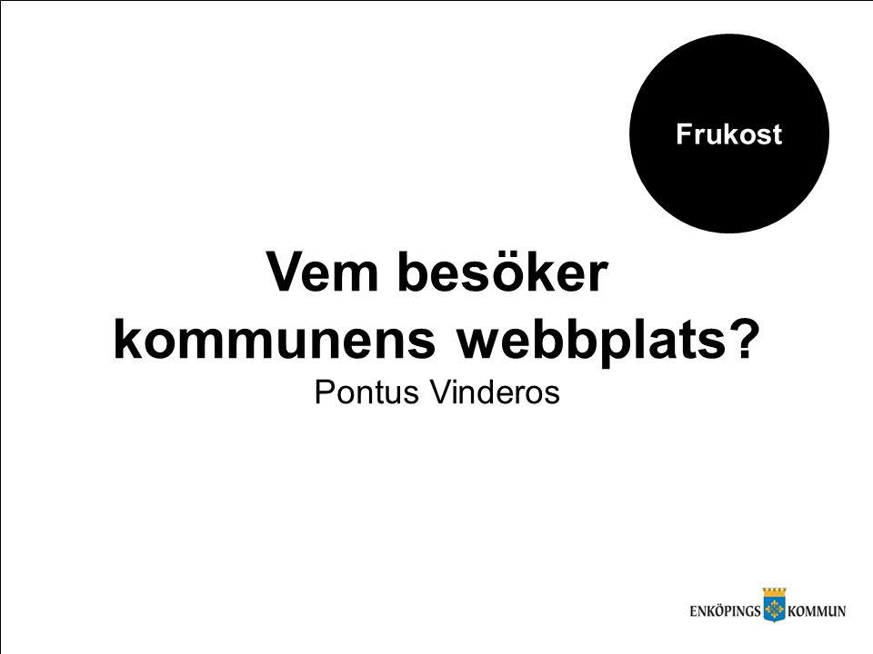 Vem besöker kommunens webbplats Pontus Vinderos Frukost