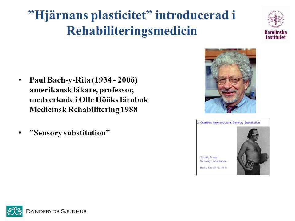 """""""Hjärnans plasticitet"""" introducerad i Rehabiliteringsmedicin Paul Bach-y-Rita (1934 - 2006) amerikansk läkare, professor, medverkade i Olle Hööks läro"""