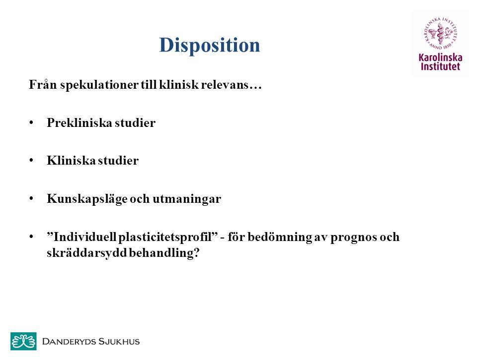 """Disposition Från spekulationer till klinisk relevans… Prekliniska studier Kliniska studier Kunskapsläge och utmaningar """"Individuell plasticitetsprofil"""