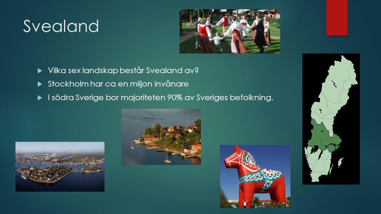 Svealand  Vilka sex landskap består Svealand av.