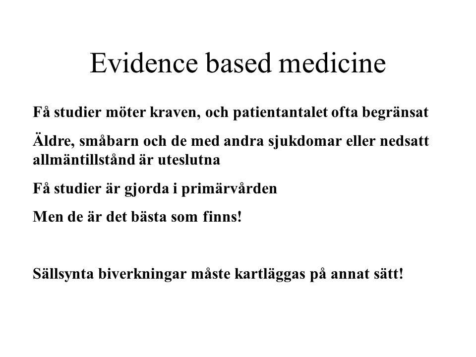 Evidence based medicine Få studier möter kraven, och patientantalet ofta begränsat Äldre, småbarn och de med andra sjukdomar eller nedsatt allmäntills