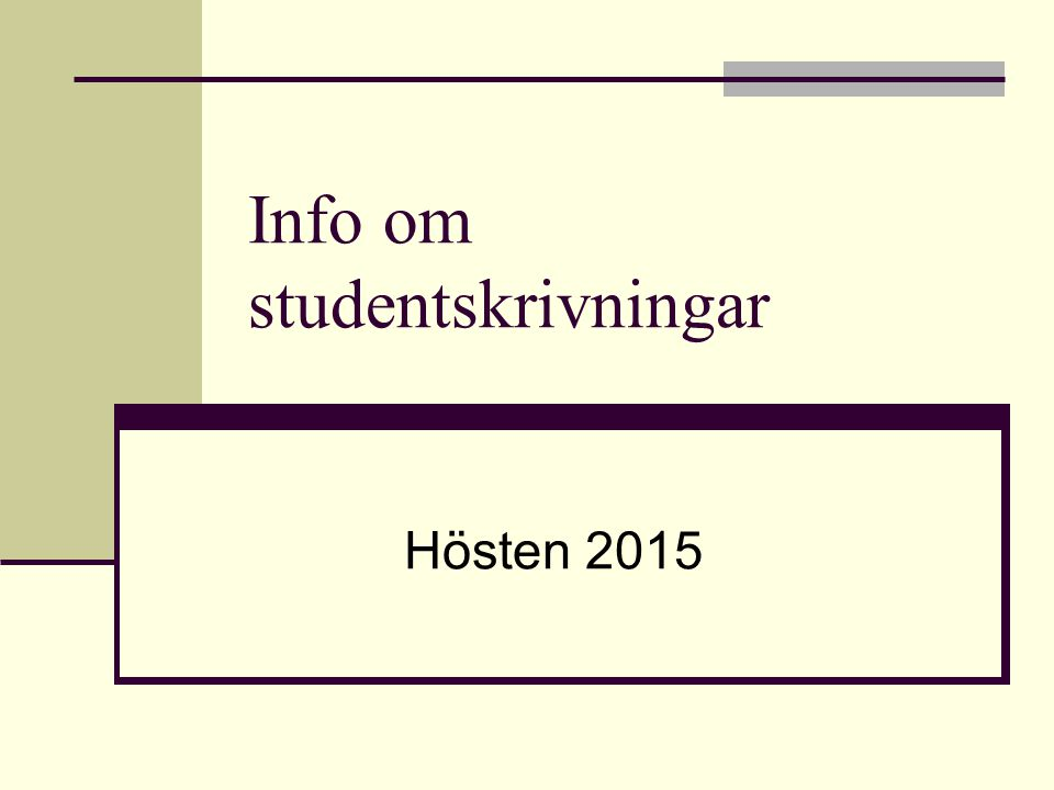 Info om studentskrivningar Hösten 2015