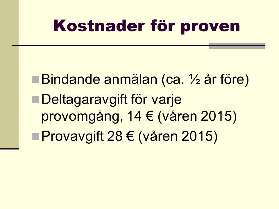Kostnader för proven Bindande anmälan (ca.