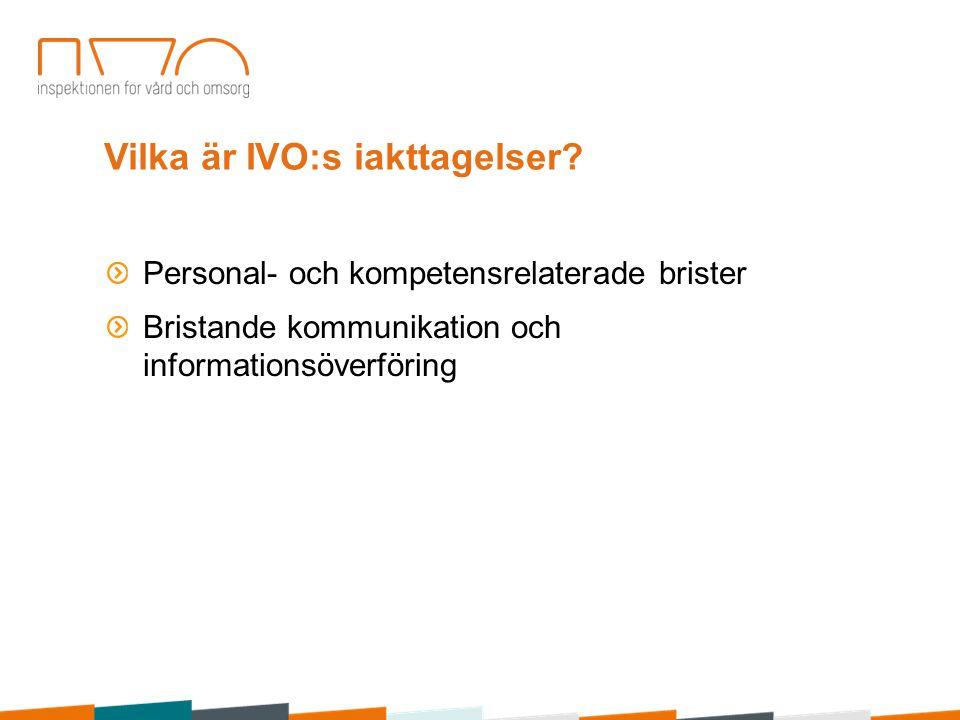 Vilka är IVO:s iakttagelser.