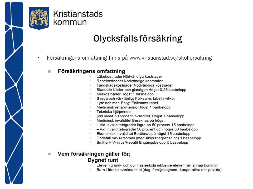 Olycksfalls försäkring Försäkringens omfattning finns på www.kristianstad.se/skolforsakring
