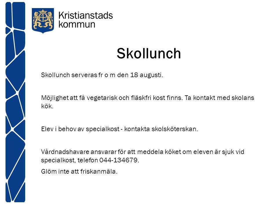 Skollunch Skollunch serveras fr o m den 18 augusti. Möjlighet att få vegetarisk och fläskfri kost finns. Ta kontakt med skolans kök. Elev i behov av s