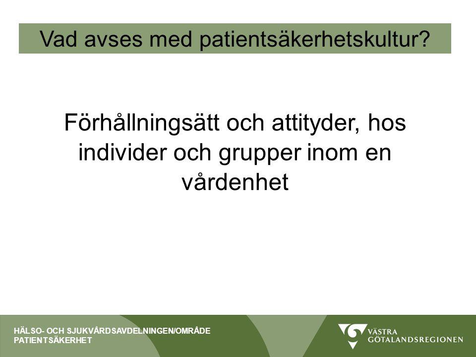 Syfte Kartlägga styrkor och svagheter för att tydliggöra förbättringsområden Öka insikten om faktorer som kan påverka patientsäkerheten Studera förändringar i förhållningssätt och attityder som en effekt efter genomförda åtgärder HÄLSO- OCH SJUKVÅRDSAVDELNINGEN/OMRÅDE PATIENTSÄKERHET