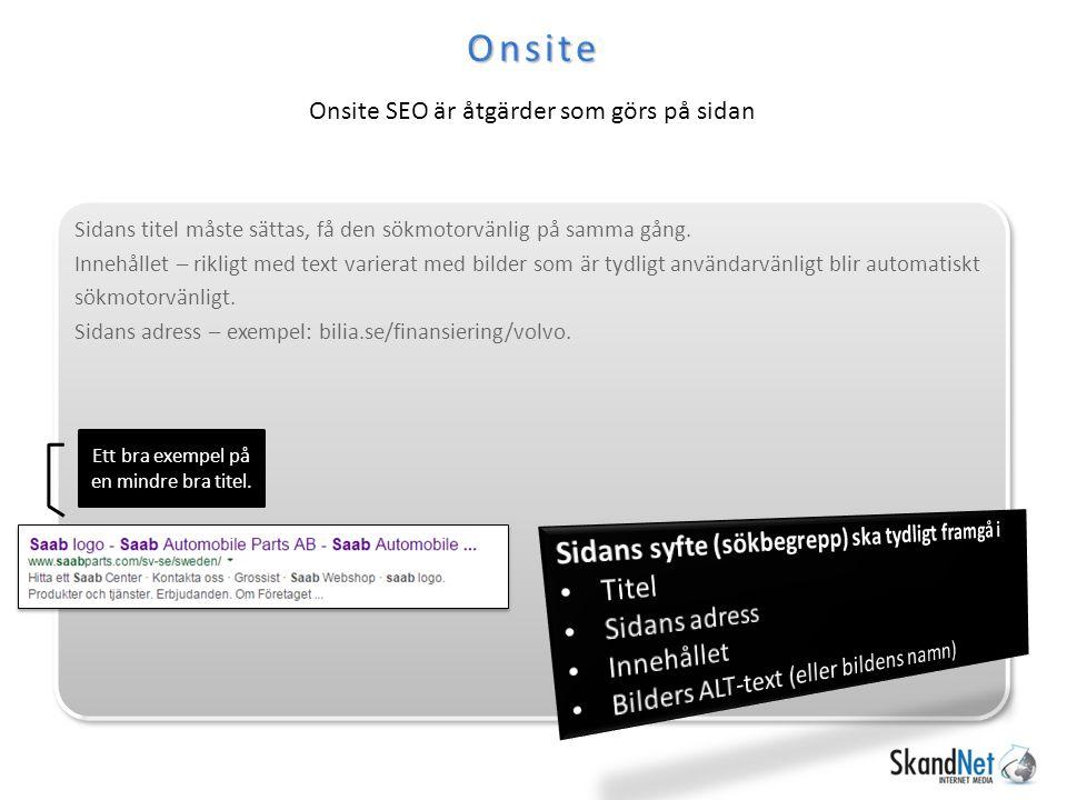 Onsite Onsite SEO är åtgärder som görs på sidan Ett bra exempel på en mindre bra titel.