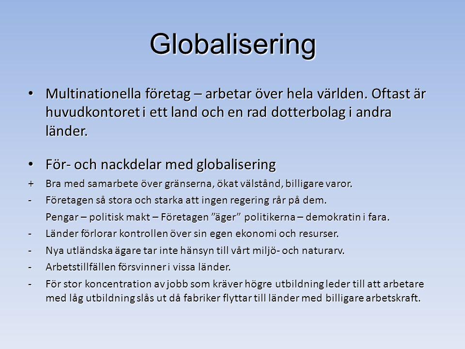 Globalisering Multinationella företag – arbetar över hela världen.