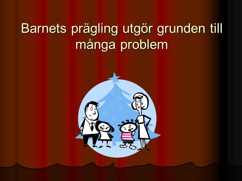 Barnets prägling utgör grunden till många problem Barnets prägling utgör grunden till många problem