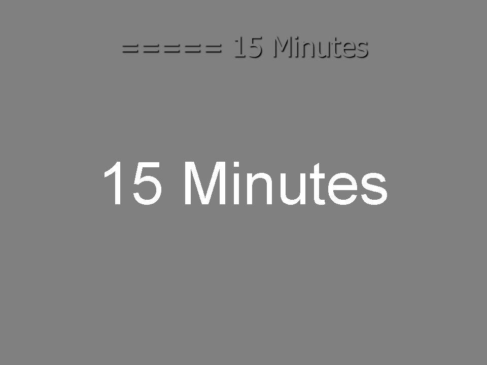 ===== 15 Minutes