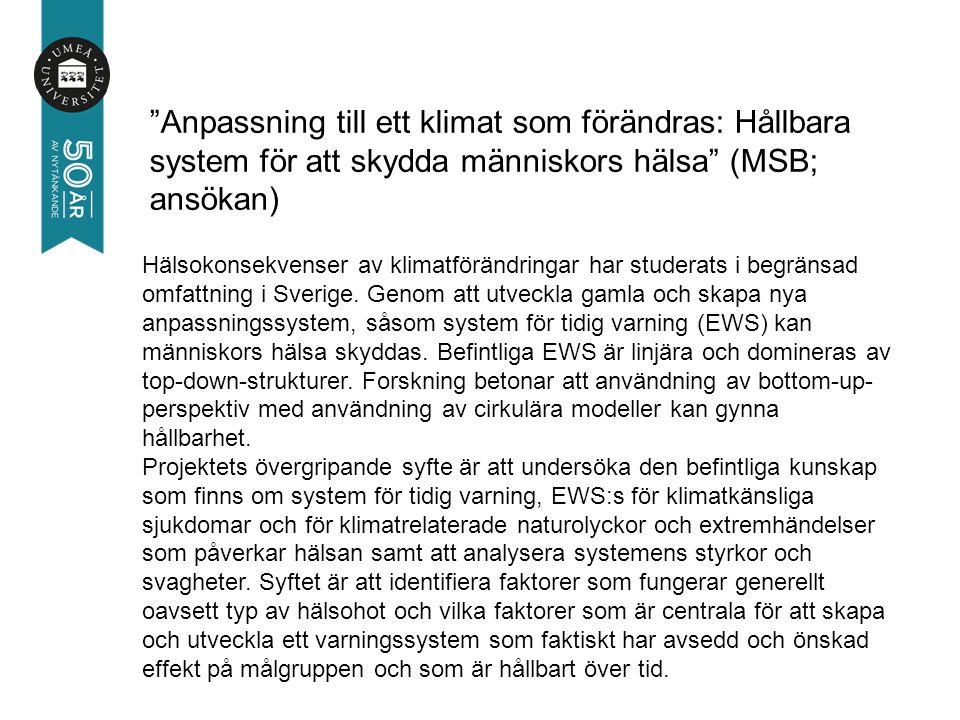 Hälsokonsekvenser av klimatförändringar har studerats i begränsad omfattning i Sverige.