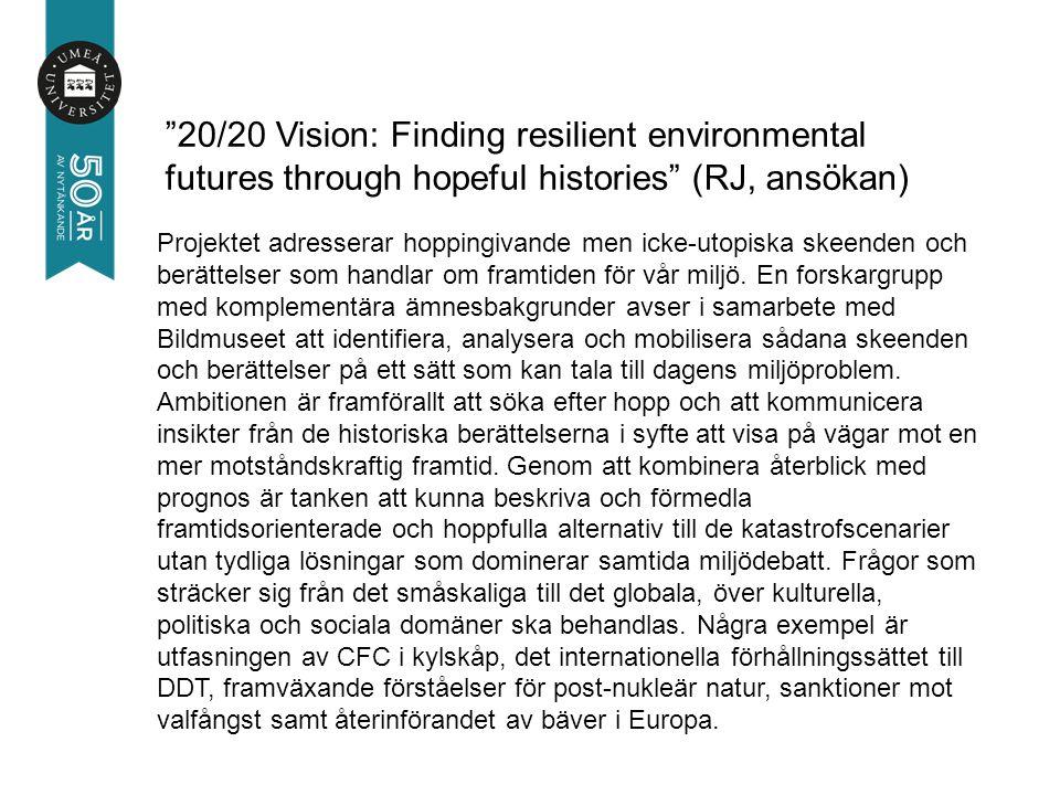 Projektet adresserar hoppingivande men icke-utopiska skeenden och berättelser som handlar om framtiden för vår miljö.