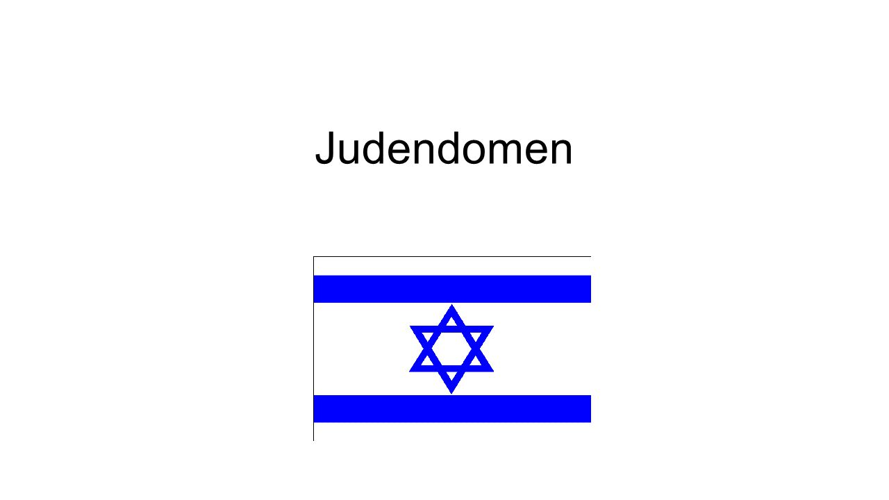 Judiska tron Judarna tror på en gud.Guden heter Jahve på hebreiska.