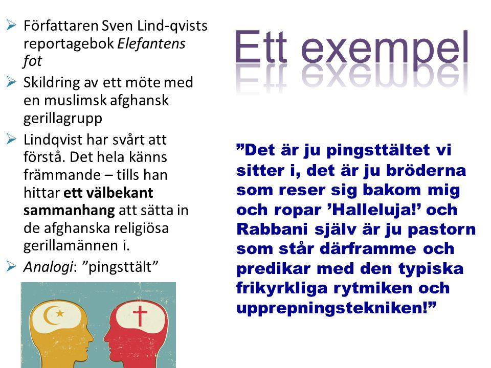  Författaren Sven Lind-qvists reportagebok Elefantens fot  Skildring av ett möte med en muslimsk afghansk gerillagrupp  Lindqvist har svårt att för