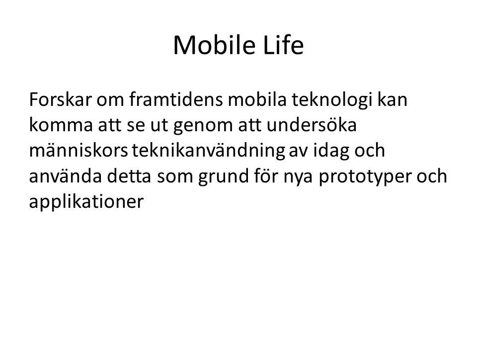 Mobile Life Forskar om framtidens mobila teknologi kan komma att se ut genom att undersöka människors teknikanvändning av idag och använda detta s