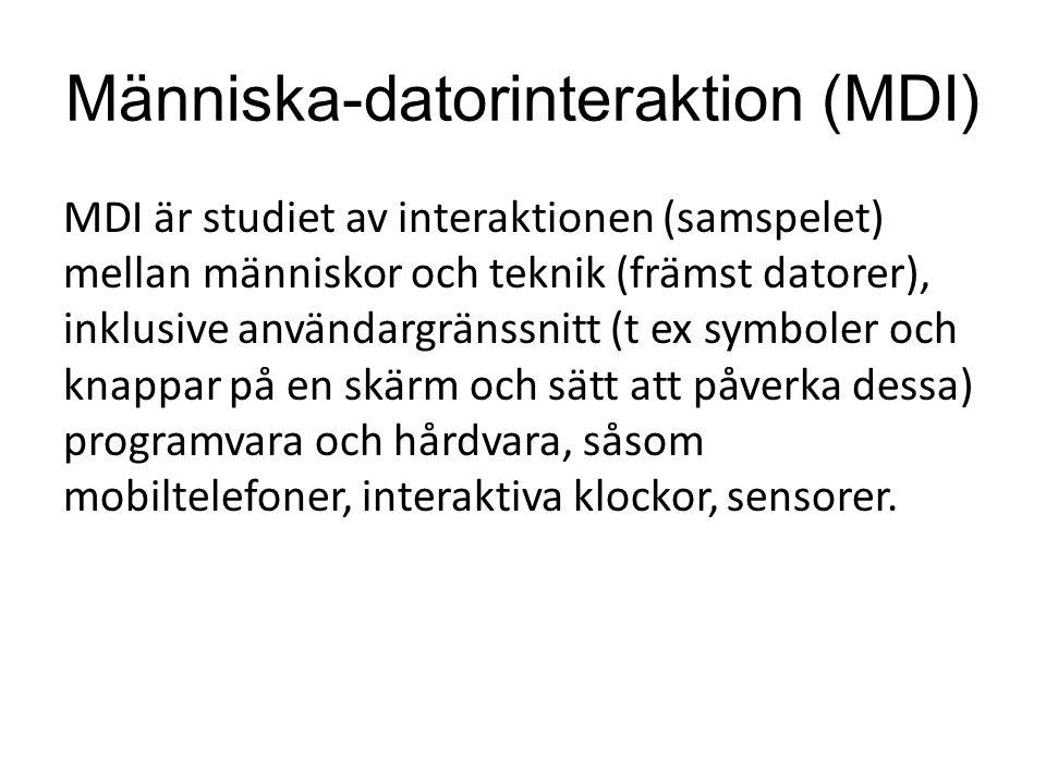 MDI är studiet av interaktionen (samspelet) mellan människor och teknik (främst datorer), inklusive användargränssnitt (t ex symboler och knappar på e