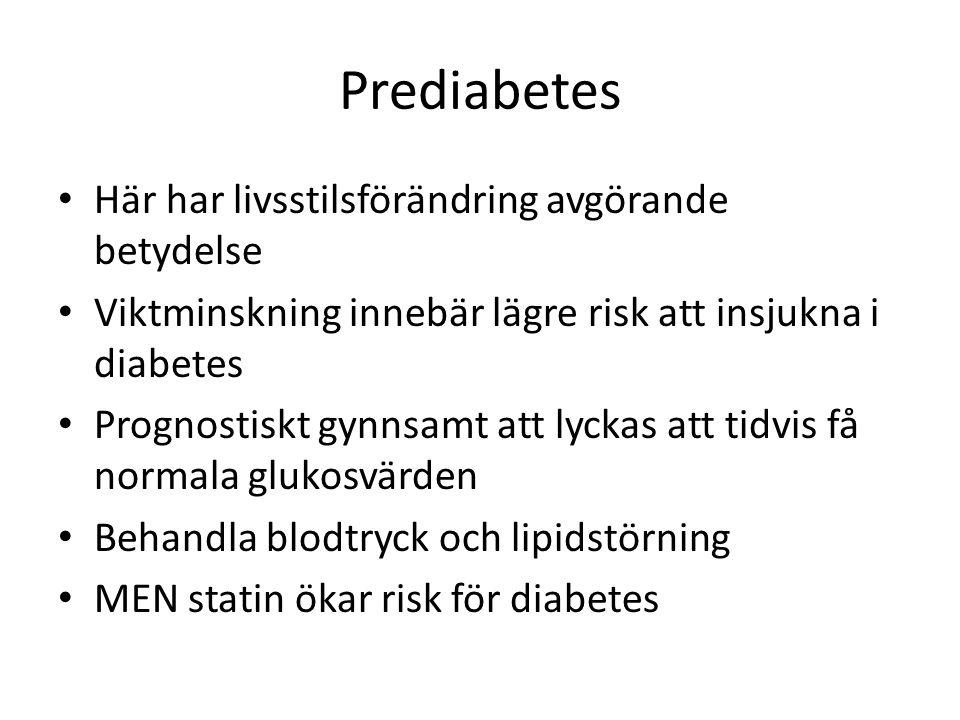Prediabetes Här har livsstilsförändring avgörande betydelse Viktminskning innebär lägre risk att insjukna i diabetes Prognostiskt gynnsamt att lyckas