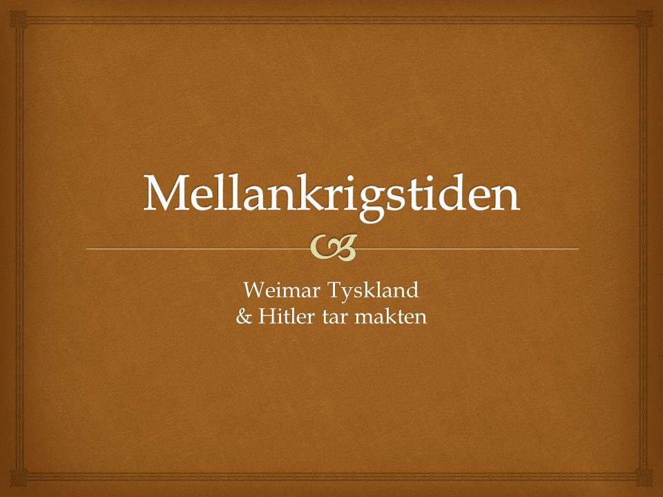 Weimar Tyskland & Hitler tar makten