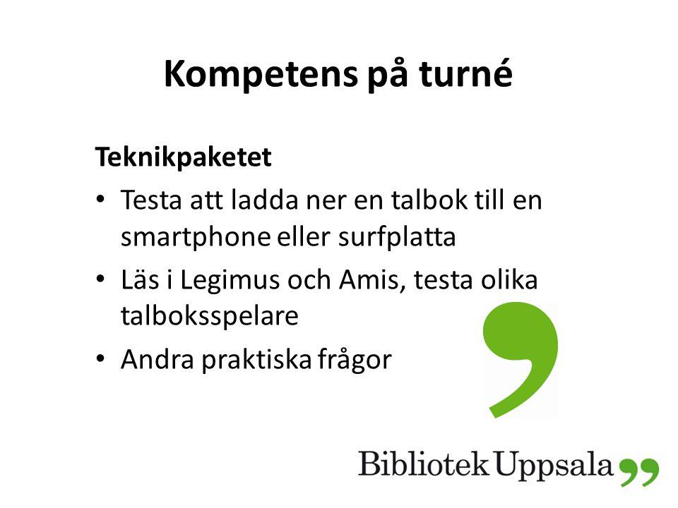 Kompetens på turné Teknikpaketet Testa att ladda ner en talbok till en smartphone eller surfplatta Läs i Legimus och Amis, testa olika talboksspelare Andra praktiska frågor
